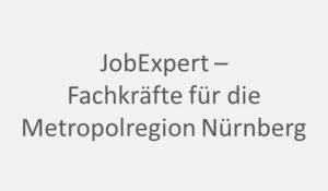 JobExpert – Fachkräfte für die Metropolregion Nürnberg